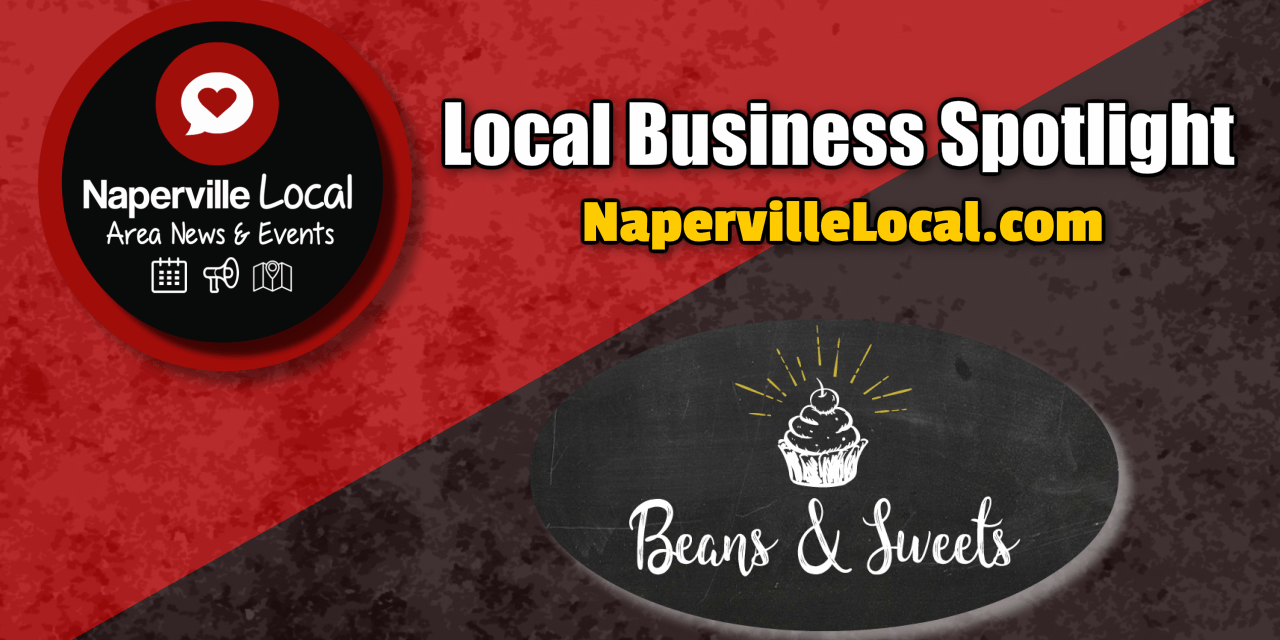 Naperville Business Spotlight | Beans & Sweets | Naperville Local